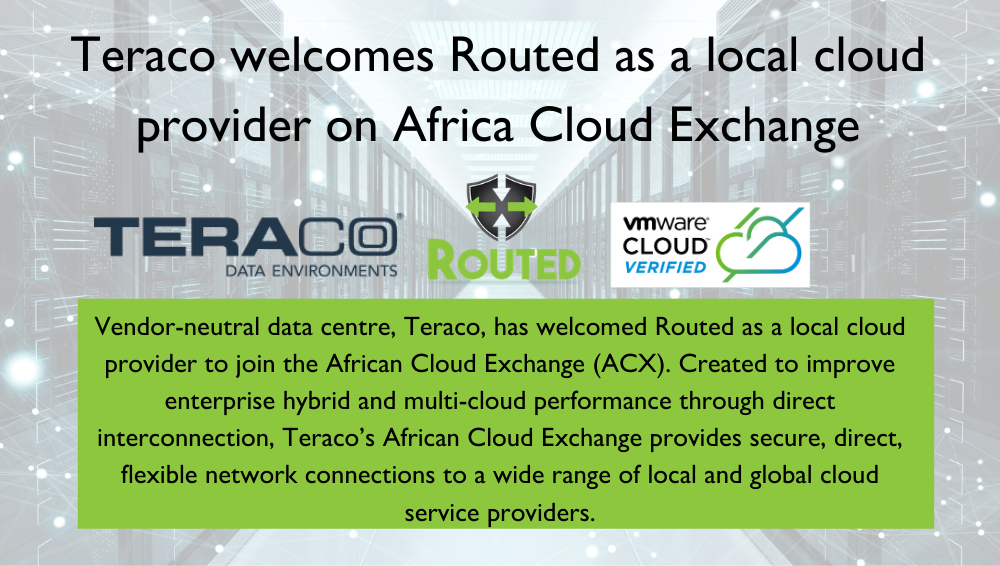 Teraco welcomes Routed as a local cloud provider on Africa Cloud Exchange