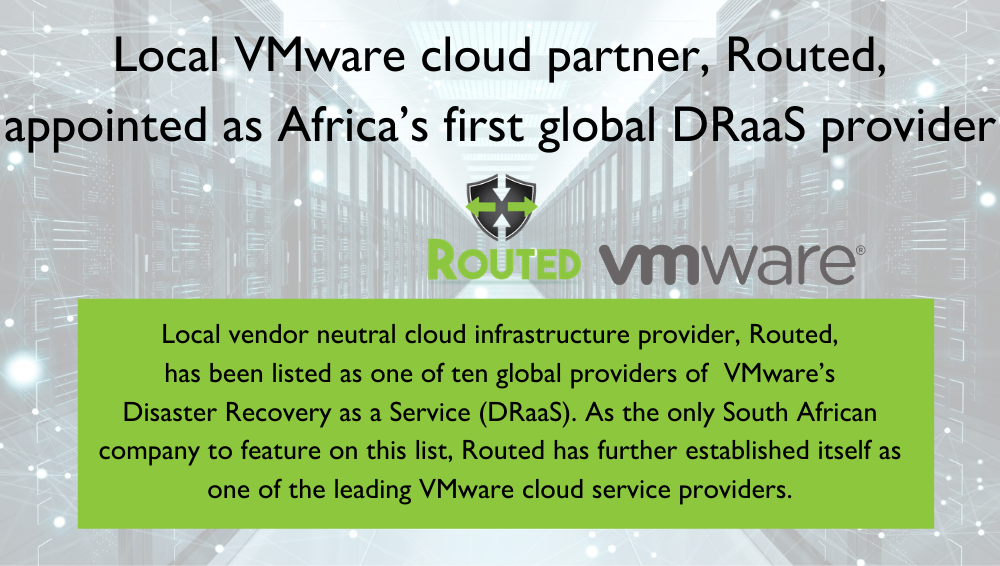 Local VMware cloud partner, Routed, appointed as Africa's first global DRaaS provider