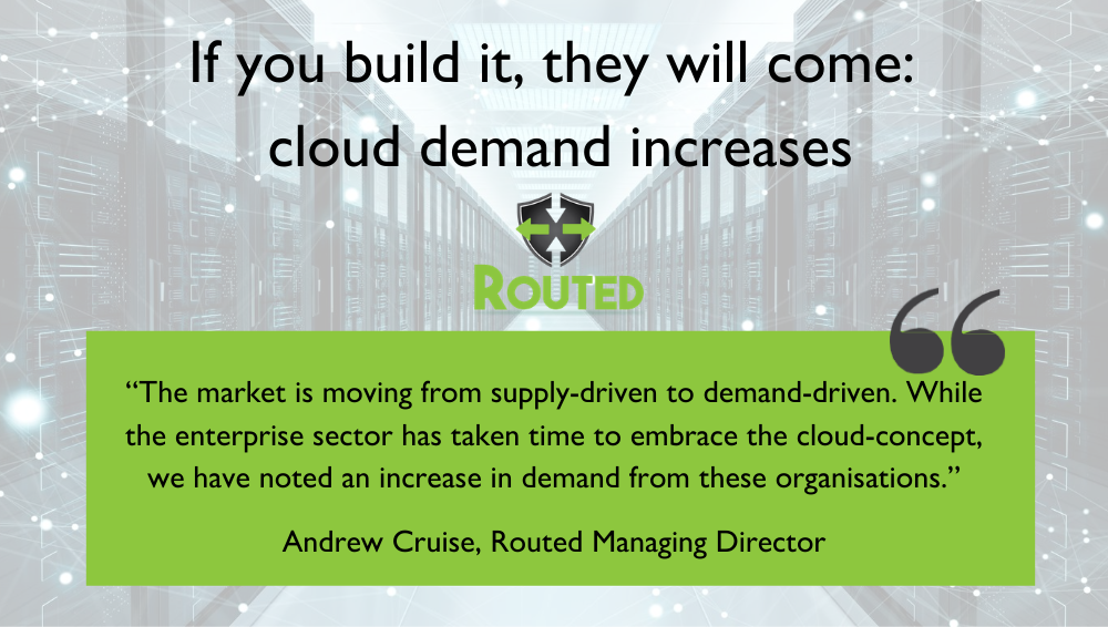 If you build it, they will come: cloud demand increases