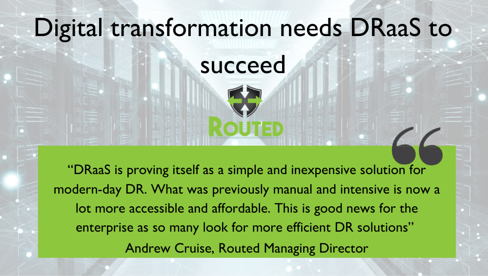 Digital transformation needs DRaaS to succeed
